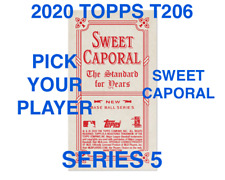 2020 TOPPS T206 SWEET CAPORAL BACK SERIES 5 PICK YOUR PLAYERS COMPLETE YOUR SET
