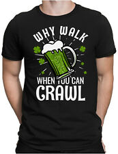 Why walk rastreo señores Fun t-shirt-St Patrick's Day Irlanda Irish pub papayana