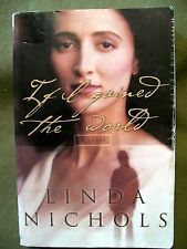 If I Gained the World by Linda Nichols (2003, Paperback)