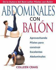 New, Abdominales con Balon: Aprovechando Pilates para construir Excelentes Abdom