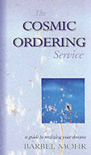The Cosmic Ordering Service: A Guide to Realizing Your Dreams, By Barbel Mohr,in