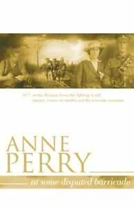 At Some Disputed Barricade (World War One Novel 4) By Anne Perry. 9780755302901