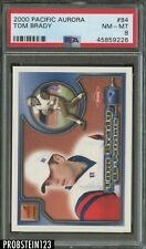 2000 Pacific Aurora #84 Tom Brady RC ROOKIE Patriots PSA 8 NM-MT