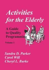 Activities for the Elderly: A Guide to Quality Programming (Paperback or Softbac