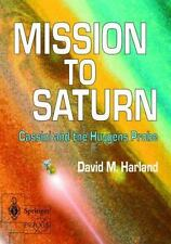 Mission to Saturn: Cassini and the Huygens Pro... by Harland, David M. Paperback
