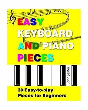 Easy Keyboard and Piano Pieces: 30 Easy-to-play Pieces for Begi... Free Shipping