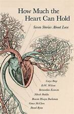 How Much the Heart Can Hold: Seven Stories on Love, Bray, Carys, Buchanan, Rowan