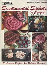 SCENTIMENTAL SACHETS TO CROCHET 21 Projects Holding Potpourri Leisure Arts #1308