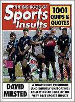 The Big Book of Sports Insults: 1001 quips and quotes: 1001 Unadmiring Quips and