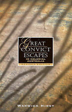 Great Convict Escapes in Colonial Australia by Warwick Hirst (Paperback, 2003)