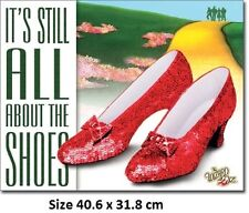 Wizard of Oz - It's All About The Shoes  Tin Sign 1904  Large Variety