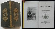 C/ ENFANTINA (reliure éditeur) LES TROIS COUSINES 1856 (Mégard et Cie) Morale