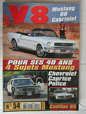 V8 N° 54 /MUSTANG '66 CAB/ CHEVROLET CAPRICE POLICE/CADILLAC '65/