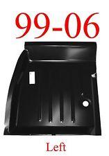 99 06 LEFT Floor Repair Panel, Chevy & GMC Trucks, Silverado & Sierra, 1.2MM NIB