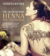 The Art of Mehndi : Henna Body Decoration by Sumita Batra (2013, Paperback)