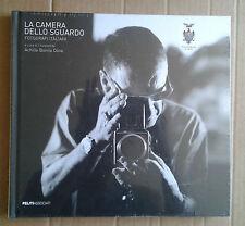LA CAMERA DELLO SGUARDO - ACHILLE BONITO OLIVA - PELITI ASSOCIATI - 2010 - FOTO