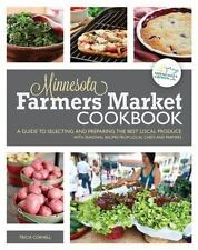 Minnesota Farmers Market Cookbook : A Guide to Selecting and Preparing the...