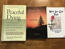 Peaceful Dying; When Love Gets Tough; Share My Lonesome Valley  3 books!!!
