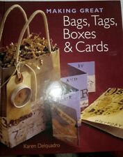 Making Great Bags, Tags, Boxes and Cards by Karen Delquadro