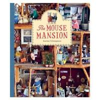 The Mouse Mansion by Karina Schaapman (author)