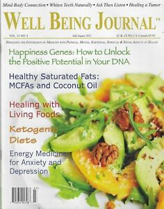 Well Being Journal Magazine Happiness Genes Healthy Fats Ketogenic Diets 2012