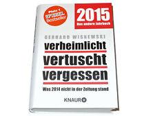 Gerhard Wisnewski VERHEIMLICHT VERTUSCHT VERGESSEN 2015 Neuware