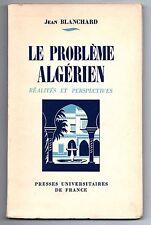 Le Problème Algérien Réalités et Perspectives Par Jean BLANCHARD - Algérie