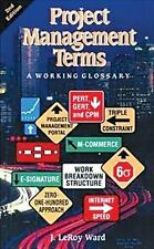 Project Management Terms: A Working Glossary, Second Edition
