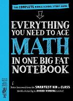 Everything You Need to Ace Math in One Big Fat Notebook :...
