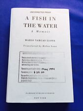 A FISH IN THE WATER - UNCORRECTED PROOF FOR 1ST. U.S. ED. BY MARIO VARGAS LLOSA
