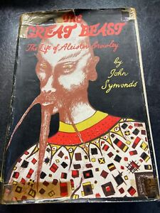 John Symonds / The Great Beast The Life of Aleister Crowley