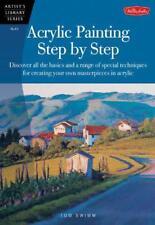 Vernice Acrilica Step By Step (Artist's Biblioteca) di Tom Swimm Libro Tascabile