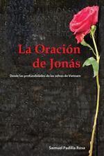 La Oracion de Jonas : Desde Las Profundidades de Las Selvas de Vietnam by...