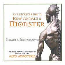 The Secrets Behind How to Make a Monster: The Art and Technology of Animatronics by John Cox (Paperback, 2005)