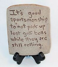 "GOLFERS! ""Good Sportsmanship"" Funny DESKTOP Ceramic PLAQUE w Easel made_of_clay"