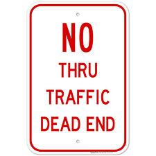 No Thru Traffic Dead End Sign,