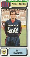 162 GUY FRANCOIS BELGIQUE RFC.LIEGEOIS STICKER FOOTBALL 1983 PANINI