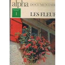 LES FLEURS Documentaires illustrés de Uberto Tosco et Jean Pasquier Ed ALPHA 197