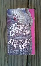 Escape Not My Love by ELAINE COFFMAN 1990 Reprint Paperback