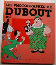 Les Photographes de DUBOUT éd Hoebeke 1985 EO