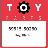 69515-50260 Toyota Key, blank 6951550260, New Genuine OEM Part