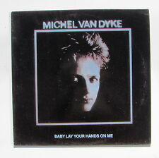 MICHEL VAN DYKE...BABAY LAY YOUR HANDS ON ME...MAXI 45T