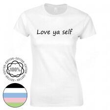 Love ya self T-Shirt Ladies Girls Tops Slogan Printed Womens Fit T Shirt. UK.