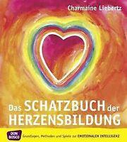 Das Schatzbuch der Herzensbildung: Grundlagen, Methoden ... | Buch | Zustand gut