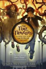 The Gideon Trilogy: The Time Travelers 1 by Linda Buckley-Archer 2007, Paperback