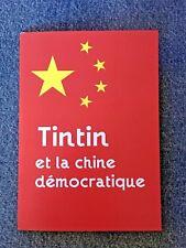 TINTIN ET LA CHINE DEMOCRATIQUE  21X15 pastiche parodie hommage