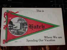 HATCH OHIO - 1913 POSTCARD - PENNANT GREETINGS -  PIKE COUNTY