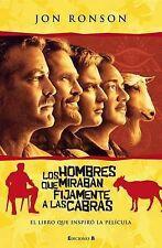 Los hombres que miraban fijamente a las cabras (Spanish Edition) by Jon  Ronson