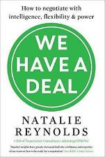 We Have a Deal: How to Negotiate with Intelligence, Flexibility and Power, Good