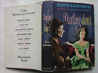 KEITH CAMPBELL.DARLING DON'T.1ST/1 H/B D/J 1950.GOODBYE GORGEOUS.V/RARE AUTHOR